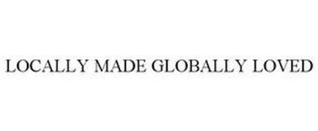 LOCALLY MADE GLOBALLY LOVED