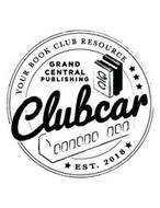 GRAND CENTRAL PUBLISHING CLUBCAR GC YOUR BOOK CLUB RESOURCE EXT. 2018
