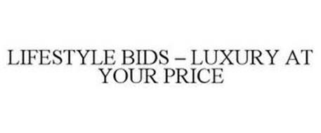LIFESTYLE BIDS - LUXURY AT YOUR PRICE