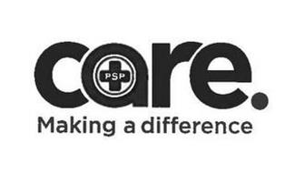 PSP CARE. MAKING A DIFFERENCE