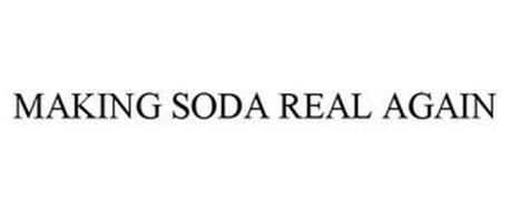 MAKING SODA REAL AGAIN