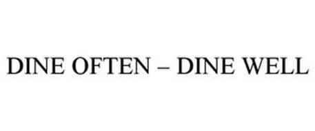 DINE OFTEN - DINE WELL