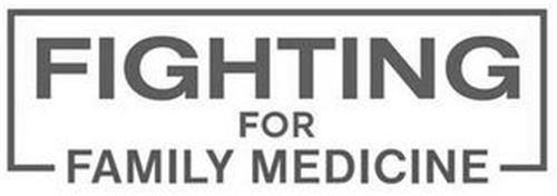 FIGHTING FOR FAMILY MEDICINE