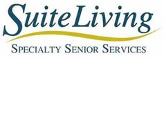 SUITE LIVING SPECIALTY SENIOR SERVICES