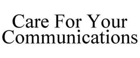 CARE FOR YOUR COMMUNICATIONS
