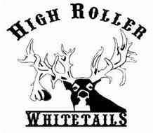 HIGH ROLLER WHITETAILS