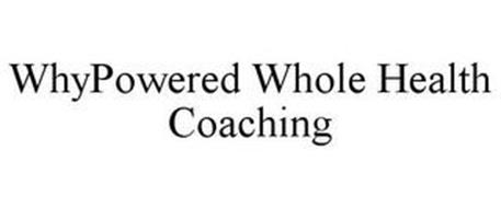 WHYPOWERED WHOLE HEALTH COACHING