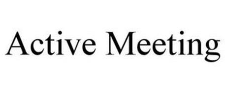 ACTIVE MEETING