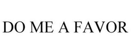 DO ME A FAVOR