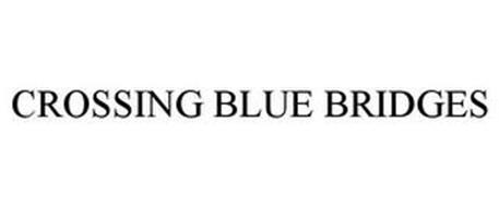 CROSSING BLUE BRIDGES