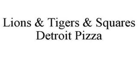 LIONS & TIGERS & SQUARES DETROIT PIZZA