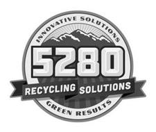 5280 RECYCLING SOLUTIONS INNOVATIVE SOLUTIONS GREEN RESULTS