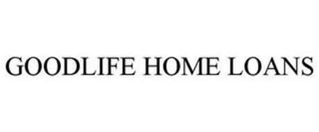 GOODLIFE HOME LOANS