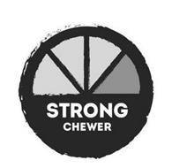 STRONG CHEWER