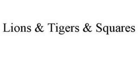 LIONS & TIGERS & SQUARES