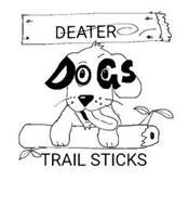 DEATER DOGS TRAIL STICKS