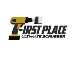 FIRST PLACE ULTIMATE SCRUBBER