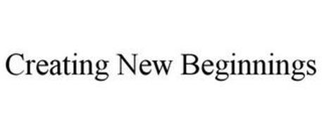 CREATING NEW BEGINNINGS