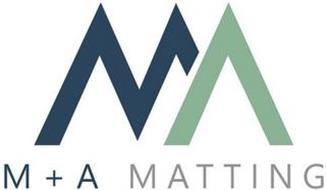 M + A MATTING