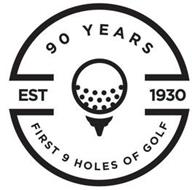 EST 1930 90 YEARS FIRST 9 HOLES OF GOLF