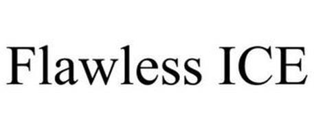 FLAWLESS ICE