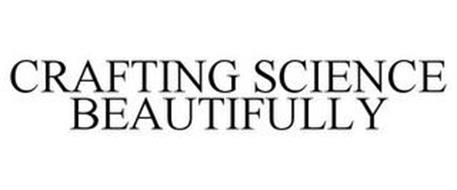 CRAFTING SCIENCE BEAUTIFULLY