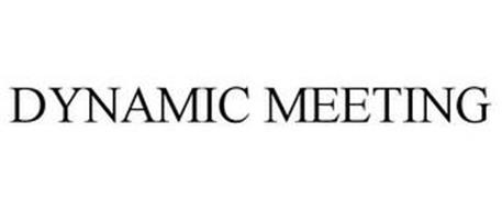 DYNAMIC MEETING