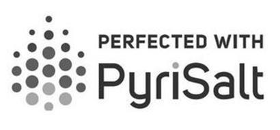 PERFECTED WITH PYRISALT