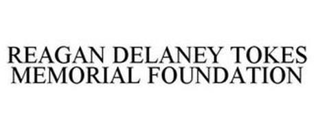 REAGAN DELANEY TOKES MEMORIAL FOUNDATION