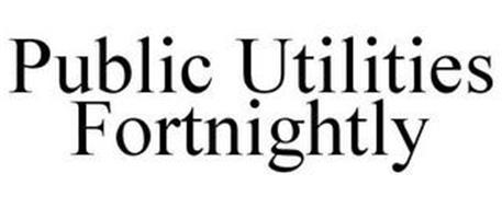 PUBLIC UTILITIES FORTNIGHTLY