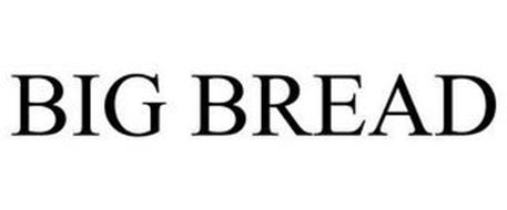 BIG BREAD