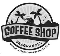 COFFEE SHOP FRAGRANCES WWW.COFFEESHOPFRAGRANCES.COM