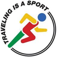 TRAVELING IS A SPORT