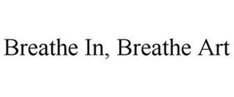 BREATHE IN, BREATHE ART
