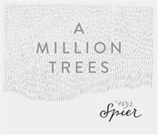 A MILLION TREES EST. 1692 SPIER