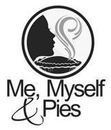 ME, MYSELF & PIES