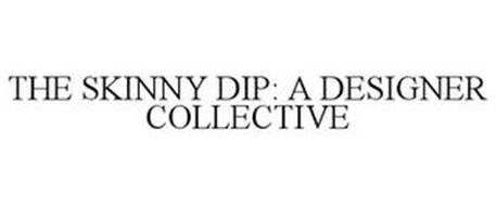 THE SKINNY DIP: A DESIGNER COLLECTIVE