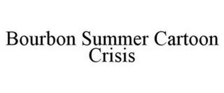 BOURBON SUMMER CARTOON CRISIS