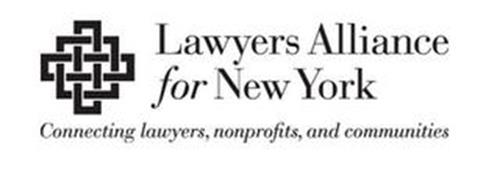 LAWYERS ALLIANCE FOR NEW YORK CONNECTING LAWYERS, NONPROFITS, AND COMMUNITIES