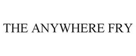 THE ANYWHERE FRY