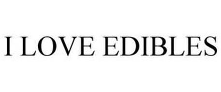 I LOVE EDIBLES
