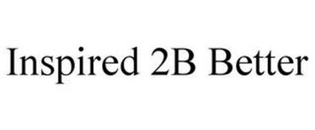 INSPIRED 2B BETTER