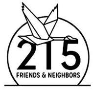 215 FRIENDS & NEIGHBORS