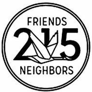 215 FRIENDS NEIGHBORS