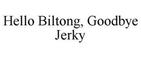 HELLO BILTONG, GOODBYE JERKY