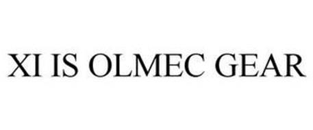 XI IS OLMEC GEAR