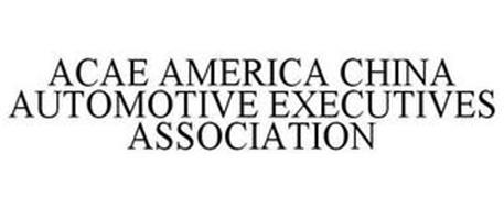 ACAE AMERICA CHINA AUTOMOTIVE EXECUTIVES ASSOCIATION