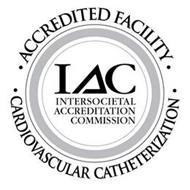 IAC INTERSOCIETAL ACCREDITATION COMMISSION · ACCREDITED FACILITY ·  · CARDIOVASCULAR CATHETERIZATION ·