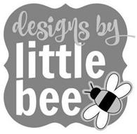 DESIGNS BY LITTLE BEE