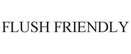 FLUSH FRIENDLY